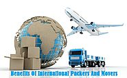Some Benefits of International Packers and Movers