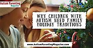 Why Children with Autism Need Family Holiday Traditions - Autism Parenting Magazine