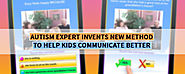 Autism Expert Invents New Method to Help Kids Communicate Better - Autism Parenting Magazine