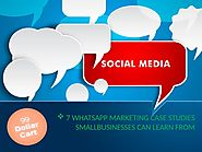 7 WHATSAPP MARKETING CASE STUDIES SMALL BUSINESSES CAN LEARN FROM