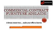 Easy way to choose Incomparable Commercial Furniture
