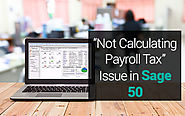 """Not Calculating Payroll Tax"" Issue in Sage 50 – How to fix"