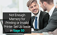 Not Enough Memory for Printing or Invalid Printer Set Up Issue in Sage 50