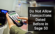 "Sage 50 ""Don't Allow Transactions Dated Before"" Call +1-844-313-4854"