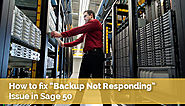 Fix Backup Not Responding Issue in Sage 50 - +1-844-313-4854