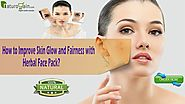 How to Improve Skin Glow and Fairness with Herbal Face Pack?