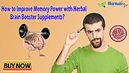 How to Improve Memory Power with Herbal Brain Booster Supplements?