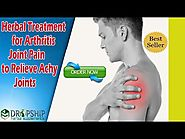 Herbal Treatment for Arthritis Joint Pain to Relieve Achy Joints