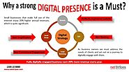 Why a strong DIGITAL PRESENCE is a Must?