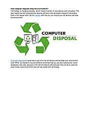 How Computer Disposal Helps The Environment
