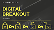 Digital Breakout – #slowchathealth
