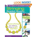 The Absolute Beginners Guide: Stringing Beaded Jewelry: Karin Buckingham: 9780871162991: Amazon.com: Books