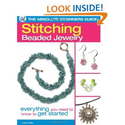 The Absolute Beginners Guide: Stitching Beaded Jewelry: Everything You Need to Know to Get Started: Lesley Weiss: 978...