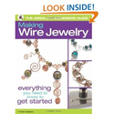 The Absolute Beginners Guide: Making Wire Jewelry: Martine Callaghan: 0499991605866: Amazon.com: Books