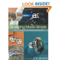 Soldering Made Simple: Easy techniques for the kitchen-table jeweler: Joe Silvera: 9780871164063: Amazon.com: Books