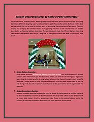 Balloon Decoration Ideas to Make a Party Memorable!