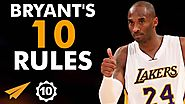 Kobe Bryant's Top 10 Rules For Success (@kobebryant)