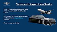 Limo Service Sacramento Airport - Make a Reservation Now!!