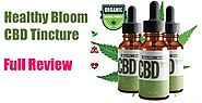 Healthy Bloom CBD Tincture Review - Effective Pain Relief from Premium CBD Oil - BellFeed