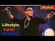 Hollywood-Nollywood Super Star Celebrity Wizkid Biography and Rich Lifestyle 2018