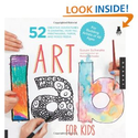 Art Lab for Kids: 52 Creative Adventures in Drawing, Painting, Printmaking, Paper, and Mixed Media-For Budding Artist...