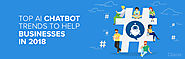 Top AI Chatbot Trends to Help Businesses in 2018