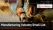 The Manufacturing Industry Email List Will Help You to Succeed In Your Business on a Global Scale
