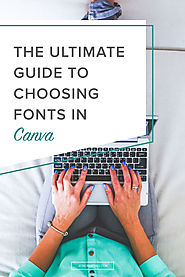 The Ultimate Guide to Choosing Fonts in Canva — Jess Creatives