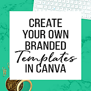 How To Create Templates In Canva Three Different Ways