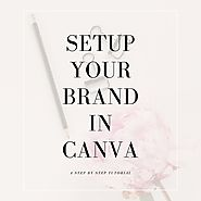 Setup your brand in Canva - A step by step tutorial