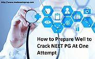 How to Prepare Well to Crack NEET PG At One Attempt