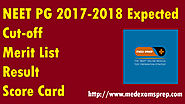 NEET PG 2017-2018 Expected Cut-off, Merit List, Result, and Score Card