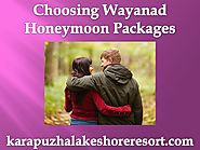 Choosing Wayanad Honeymoon Packages