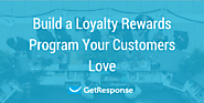 Build a Loyalty Rewards Program Your Customers Love - GetResponse Blog