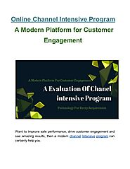 Online channel intensive program a modern platform for customer engagement