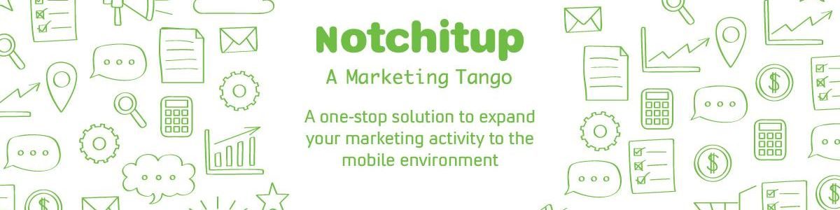 Headline for Notchitup- A Marketing App