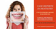 Case Reports in Dentistry | Call for abstracts | May 28-29,2018 | London ,UK