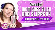 Mom Goes Slick and Slippery | Testing Adam and Eve Vibrator Sex Toy Lube