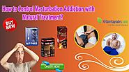 How to Control Masturbation Addiction with Natural Treatment?