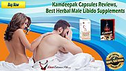 Kamdeepak Capsules Reviews, Best Herbal Male Libido Supplements
