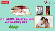 Best Herbal Male Enhancement Oil to Make Penis Strong, Hard