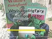 Why is Reading Fairy Tales Important for Children