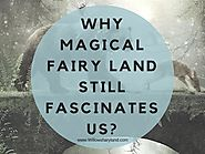 Why Magical Fairy Land Still Fascinates Us |authorSTREAM