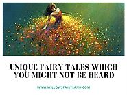 Unique Fairy Tales Which You Might Not be Heard