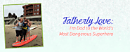 Fatherly Love: I'm Dad to the World's Most Dangerous Superhero - Autism Parenting Magazine