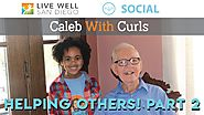 Ep. 5 - Helping Others (Part Two) - Caleb With Curls - Hunger Relief