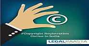 Copyright Registration Online| File Copyright in India | Legalraasta