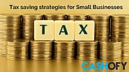 Tax saving strategies for Small Businesses | Cashofy