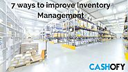 7 ways to improve Inventory Management | Cashofy