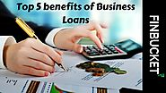 Top 5 benefits of Business Loans | Business Loan Application
